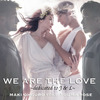 WE ARE THE LOVE ~ dedicated to J & L ~ 歌詞