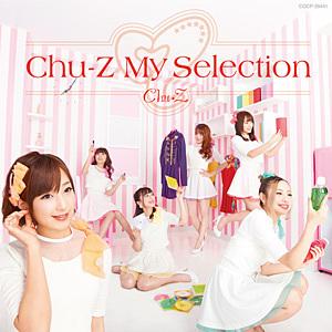 Chu-Z My Selection ジャケット写真